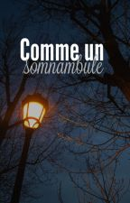 Comme Un Somnambule by hologramclo
