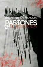 Pasiones en Soberanía. (#Secretos de Realeza 2) by Meryl_Divine