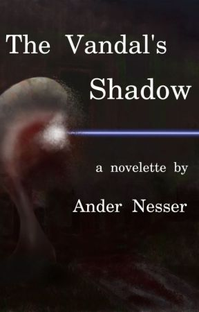The Vandal's Shadow by andernesser