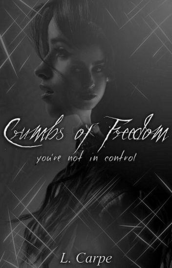 Crumbs of Freedom