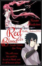 Red As Blood ||Naruto - Sasuke Uchiha|| by Rocklee_Toshiro1993