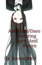 Ask/Rant/Dare starring Raven and Izuru by raven3607