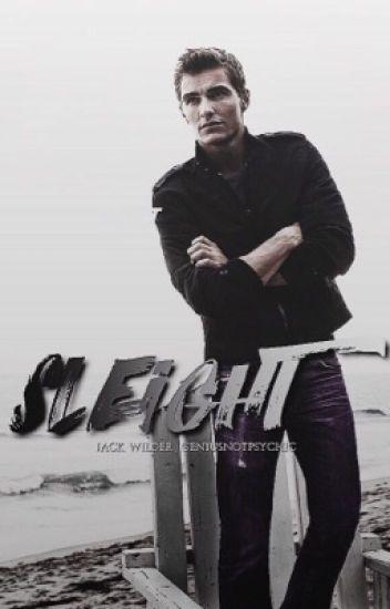 SLEIGHT ✵ Jack Wilder