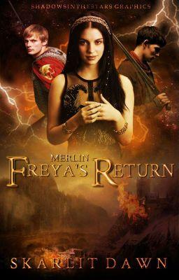 Merlin Freya S Return Chapter 2 Wattpad