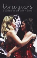 Three Years » a oneshot collection by girlsaloudxtori