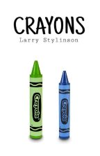 Crayons. [Larry Stylinson] by Incompletelyrics