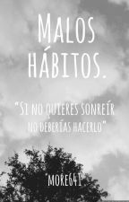 Malos hábitos. (#Bubblegum2017) by more641