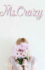 Ms Crazy by rizqiayu27