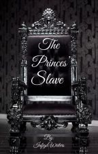 The Princes' Slave by FUCKING_SMUT_M8