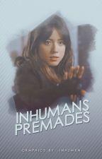 PREMADES by -Inhumxn-