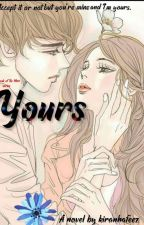 Yours(Third book of Be mine) by kiranhafeez