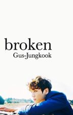 Broken  by Gus-Jungkook