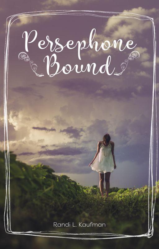 Persephone Bound by rkaufman