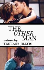 The Other Man { The Next Step Fanfiction} by Trittany_jiley46