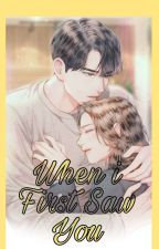 WHEN I FIRST SAW YOU(COMPLETED) by CHINERLITCH