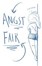 Angst Fair by KatieLove2Write