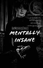 Mentally Insane (Jikook)[Book 1] by RapMonnieDance