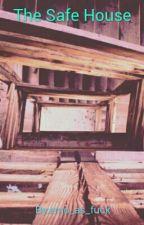 My Safe House by heyy_its_katt