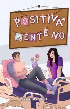 Positivamente No by ImTheNewRachel
