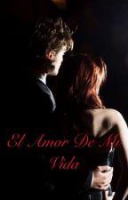 El amor de mi vida -Terminada-  by AndreaPattinson1