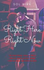 Right Here Right Now {A HP&GW Love Story}[ON HOLD] by WaterWizard