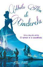 Muito além de Cinderela 👠 [Quase em Hiatus] -  Saga Reino & Magia  by EllenFidel