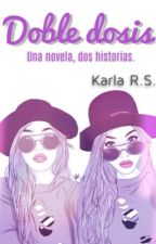 Doble dosis  by KarlaERS
