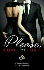Please Love Me Dad.. by LintangSafriana