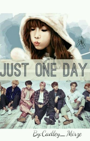 Just One Day Bts Fanfic Xxfangirlxx Wattpad