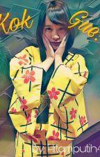 Kok Gue? by Hitamputih48