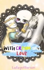 [HIATUS] With Cream and Love [CrossxDream] by AcidLafayefferson