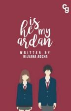 He is My Ardan by bilvanafadcha
