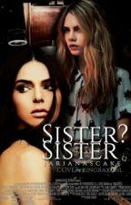 Sister? Sister. (CaKe) by skendallous