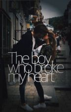 The Boy Who Broke My Heart by MyameenAbedi