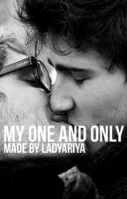 My One and Only (MXM) by LadyAriya