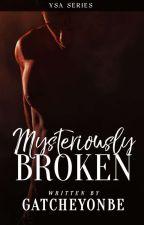 Mysteriously Broken by GatcheYonbe