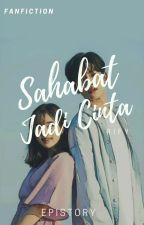 Sahabat Jadi Cinta (RiFy) by epistory
