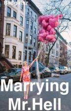 Marrying Mr.Hell by badgirlsz_