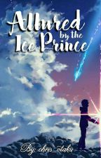 Allured By The Ice Prince by Christalyze