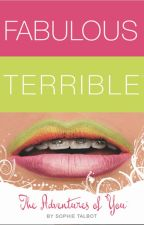 Fabulous Terrible by Sophie_Talbot