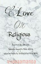 Love Or Religious by viiaaaamanda