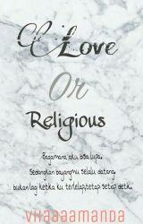 Love Or Religious by viiaaaamanda