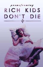 Rich Kids Don't Die | Featured by poemsforming