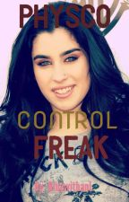 Physco Control Freak (Lauren/You) by BluewithanL