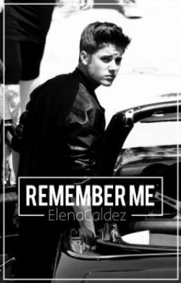 Remember me (Justin Bieber ff)