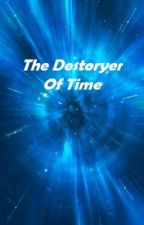 Destroyer of Time by pnelego