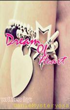 Dream Of Heart [HIATUS] by YourSuchA