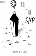 Till The End by emsd01