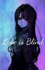 Love is Blind by Ipotato_u