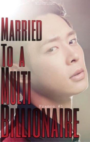 Married To A Multi-Billionaire - Kuya Flight - Wattpad